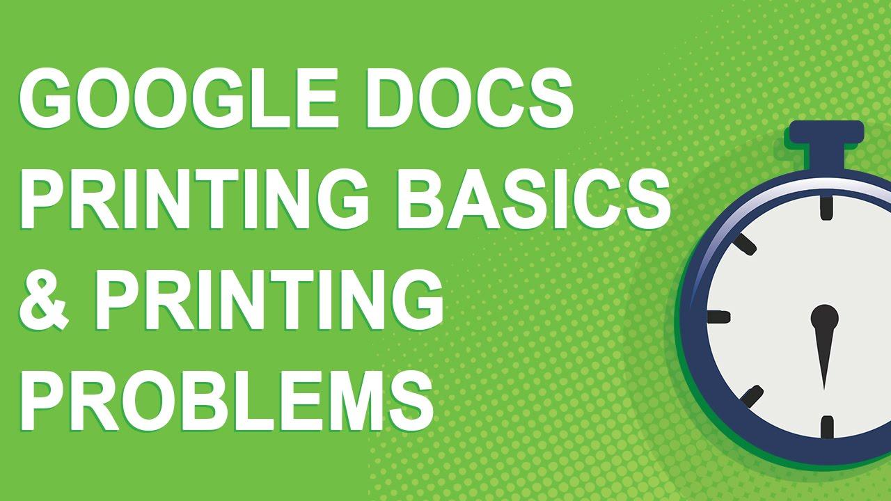 Google Docs Printing Basics \u0026 Printing Problems (NO YOUTUBE ADS