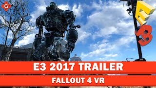 Fallout 4 VR - E3 2017 | Gameplay-Trailer