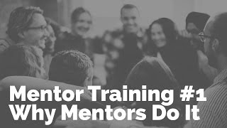 Mentor Training #1 | Why Mentors Do It