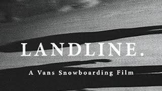 LANDLINE. A Vans Snowboarding Film | Snow | VANS