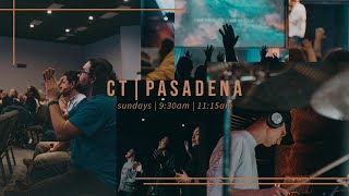 CT|Pasadena - LIVE - Standing Through the Shaking - Part 3
