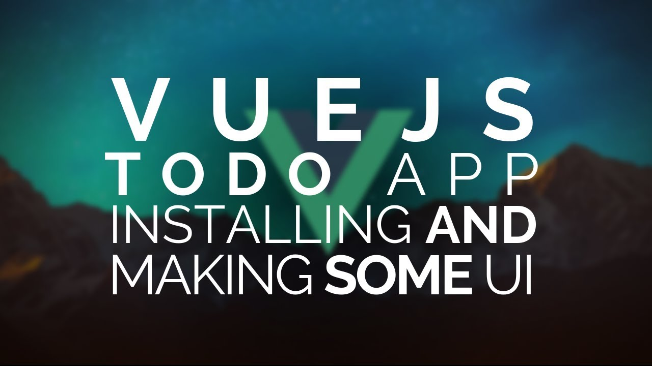 01 | Vue Todo: Vuetify - UI creation and installation