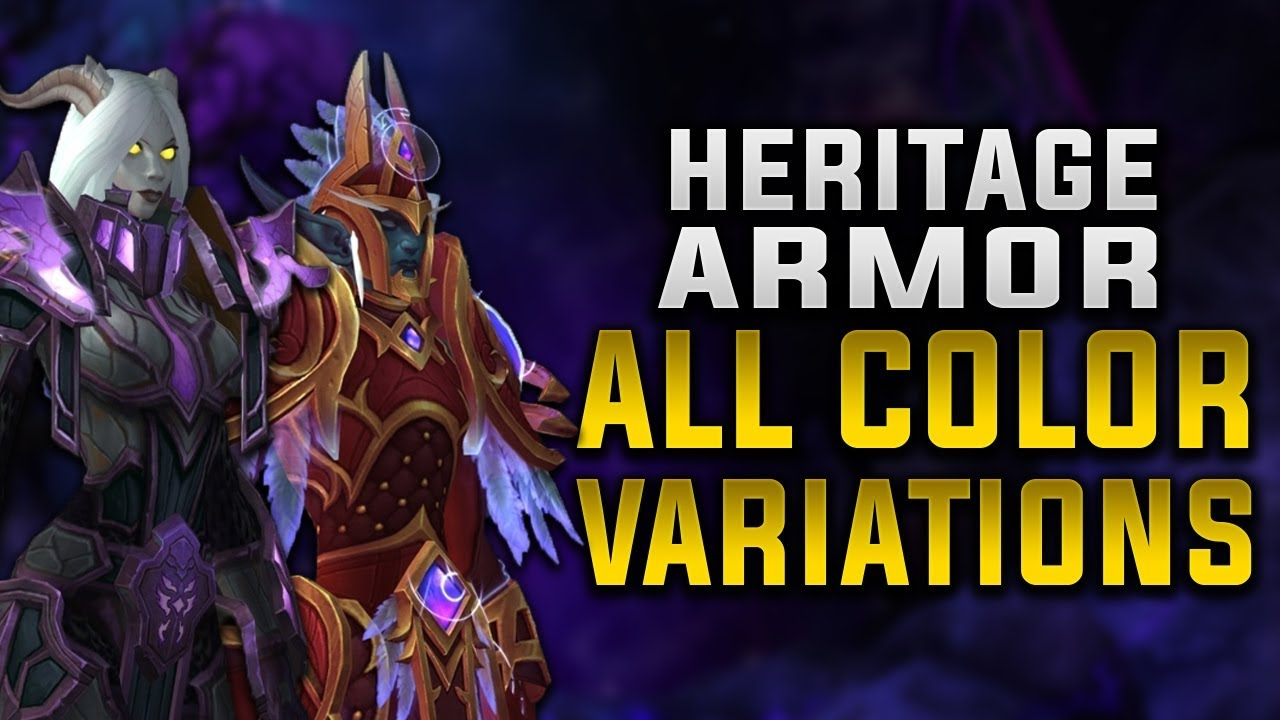 Allied Race Heritage Armor Sets With All Color Variations New Void Elf Weapons Youtube Really finishes the heritage armor's look. allied race heritage armor sets with all color variations new void elf weapons