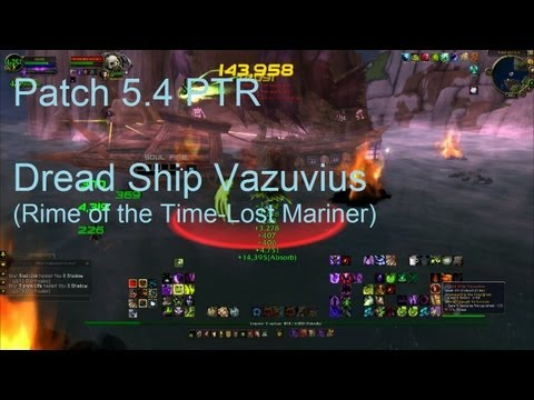Timeless Isle: Dread Ship Vazuvius (Rime of the Time-Lost Mariner) - WoW Patch 5.4 PTR !!