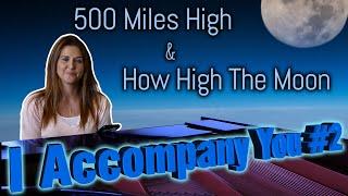 I Accompany You #2 | 500 Miles High & How High The Moon