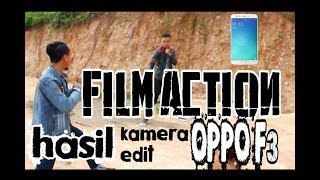 Film action, hasil rekam dan edit di HP OPPO F3 (Short movie)