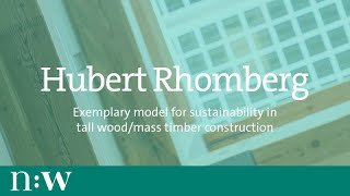 Hubert Rhomberg -- Exemplary Model for Sustainability in Tall Wood / Mass Timber Construction