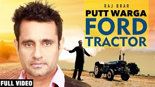 Putt Warga Ford Tractor (Full Video) | Raj Brar | Team Music Entertainment