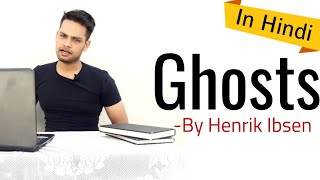 Ghosts: Play by Henrik Ibsen in Hindi Summary Explanation