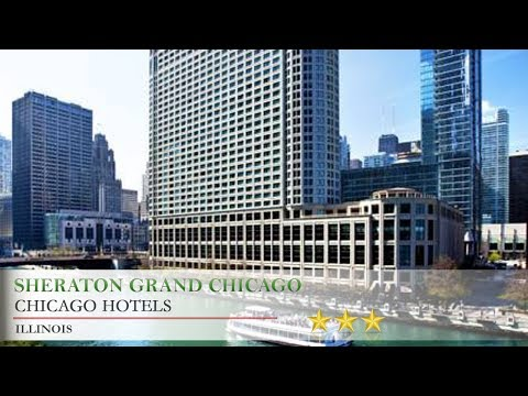 Sheraton Grand Chicago - Chicago Hotels, Illinois
