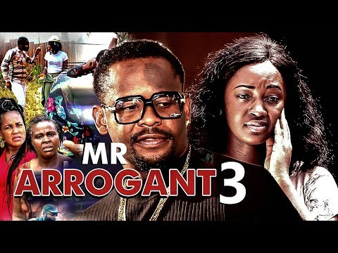 Mr Arrogant 3 -2017 Latest Nigerian Nollywood Movies