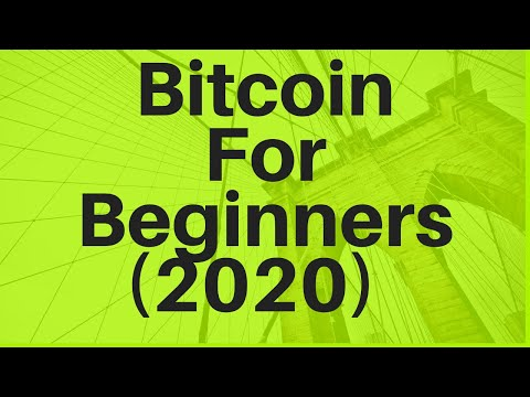 Bitcoin For Beginners (2020)