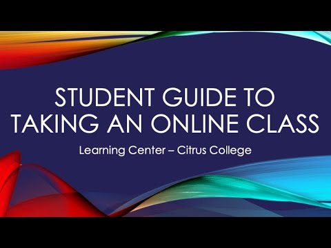Student Guide to Taking an Online Class at Citrus College