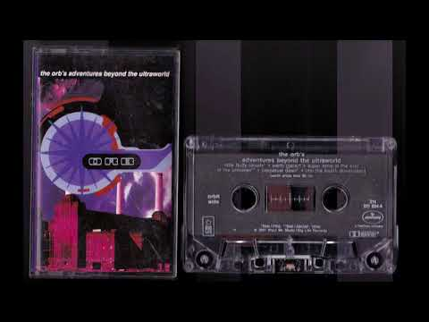 (1991) The Orb - The Orb's Adventures Beyond the Ultraworld [Cassette Rip]