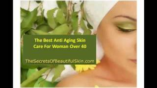 The Best Anti Aging Skin Care For Woman Over 40 Thumbnail