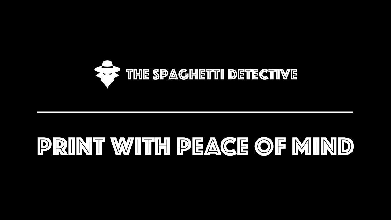 3D printing failure detection · The Spaghetti Detective