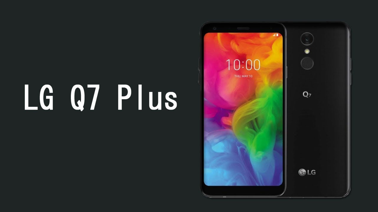 LG Q7 Plus 16MP+8MP Camera, 4GB RAM 64GB Release Date , Specs ,Features and  Price