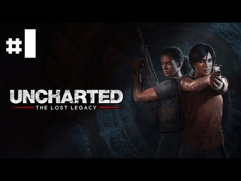 Uncharted The Lost Legacy - Let's Play #1 [FR]