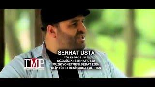 SERHAT  USTA   - ÖLESİM GELİR   (official  video  2016  )