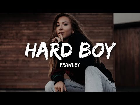 Frawley - Hard Boy (Lyrics)