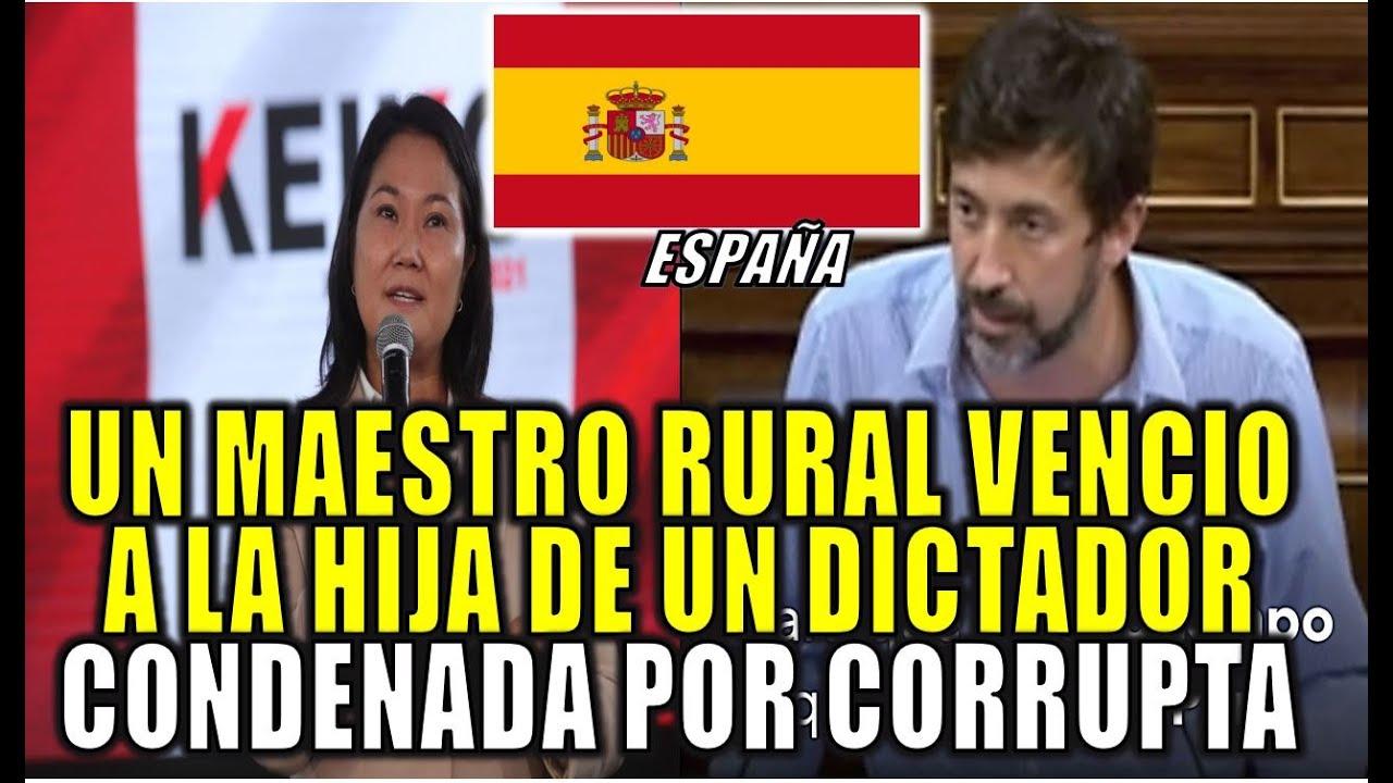 🔥FUERTE! POLITICO ESPAÑOL CALIFICA D CORRUPTA E HIJA DE UN DICTAD0R A KEIKO FUJIMORI PERU ELECCIONES