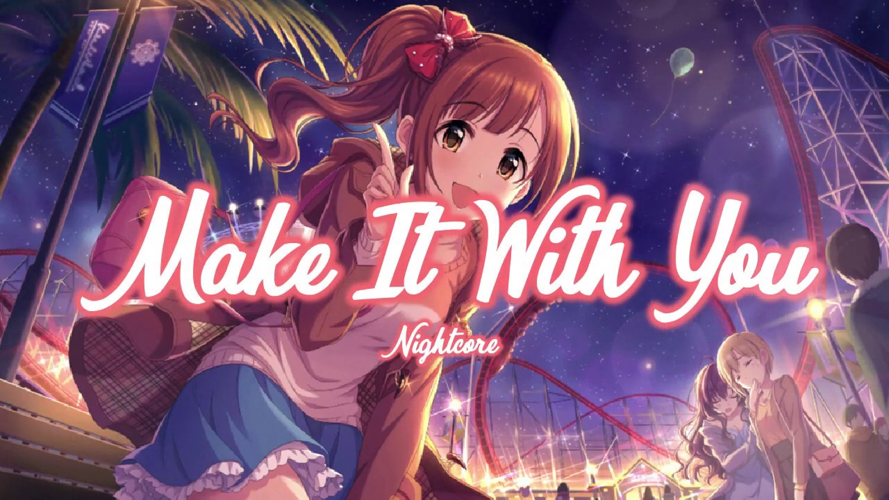 「Nightcore」- Make It With You