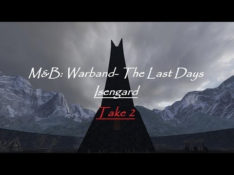 M&B: Warband -The last Days (Isengard take 2 part 30) Getting Funds