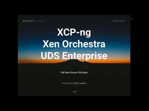 Full Open Source VDI stack: UDS Enterprise + XCP ng + Xen Orchestra [Webinar Recording]