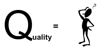 What Is Quality?   Quality Meaning In Real Terms