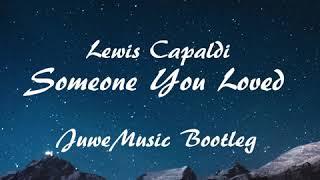 Lewis Capaldi - Someone You Loved (JuweMusic Bootleg) Video