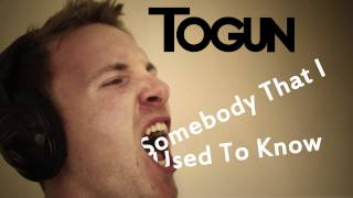 Togun - Somebody That I Used To Know (free mp3)