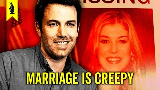 GONE GIRL: Marriage is Creepy