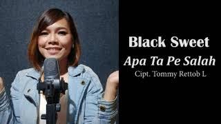 BLACK SWEET - APA TA PE SALAH (ALBUM POP MANADO)