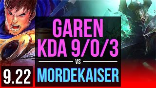 GAREN vs MORDEKAISER (TOP)   4 early solo kills, KDA 9/0/3, 74% winrate   TR Diamond   v9.22