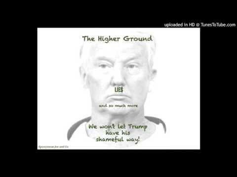 "ANTI-TRUMP ANTHEM - ""The Higher Ground"""