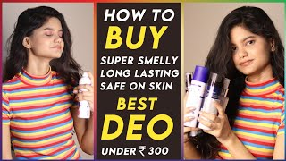 Best Smelling DEODORANT Under Rs 300 How to BUY Body Deo Best Deo for GIRLS 2020