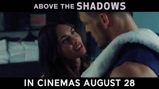 Above The Shadows   Official Trailer