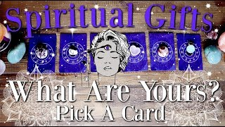 🔮(PICK A CARD) 🔮 What Are Your Spiritual GIFTS? ✨ (Including Ones You Don't Know You Have!) ✨