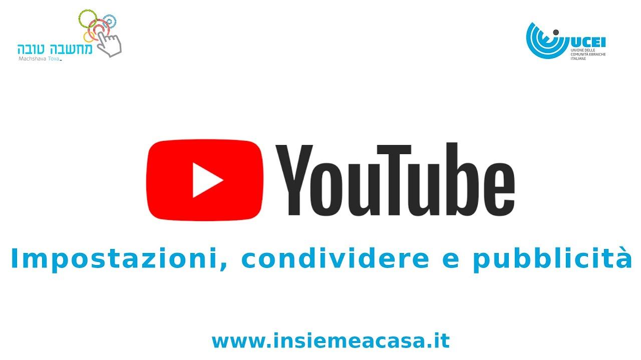 Youtube: Impostazioni, condividere e pubblicità