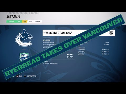 RYEBREAD TAKES OVER VANCOUVER | NHL 18 | Vancouver Canucks Franchise Mode Ep. 1