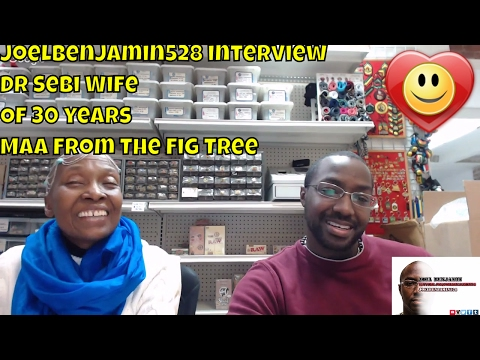 Dr Sebi Wife Of 30 years Maa From The Fig Tree joelbenjamin528 interview