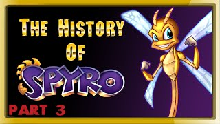 The History of Spyro - PART 3 - (retrospective)