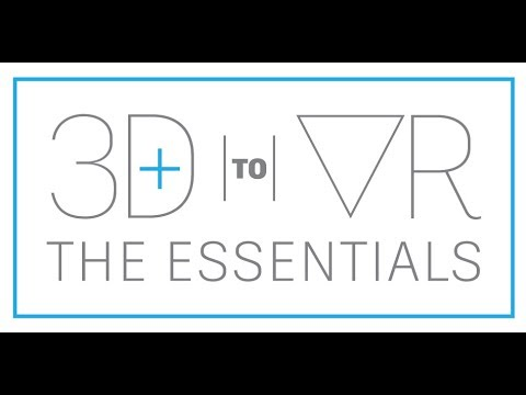 3D to VR: The Essentials