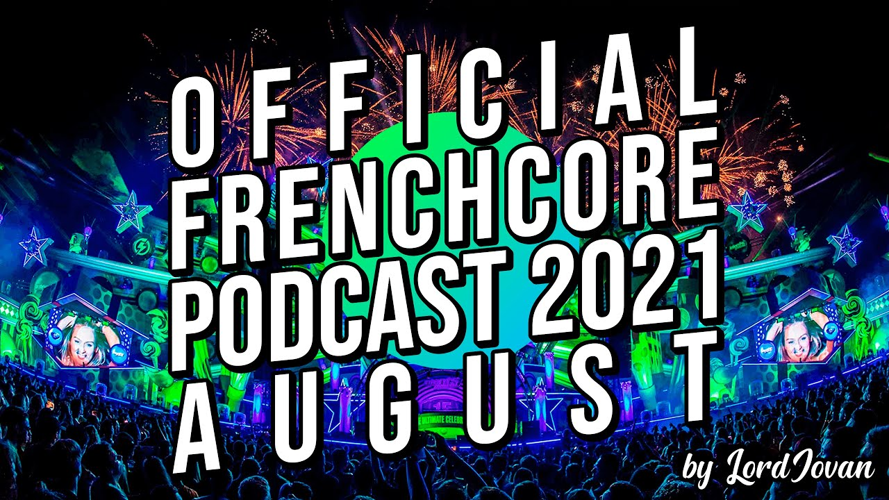 Download FRENCHCORE 2021 #8 August Mix   Official Podcast by LordJovan