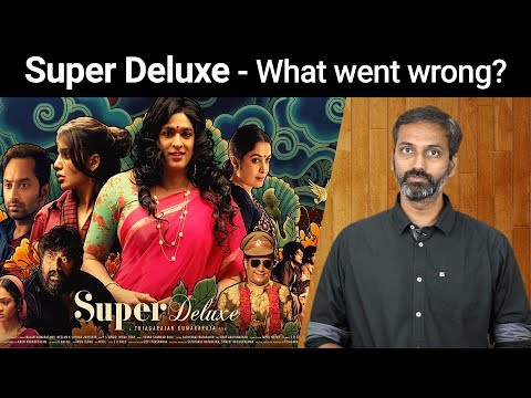 Super Deluxe - What went wrong?