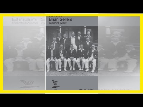 Brian Sellers: Yorkshire Tyrant by Mark Rowe