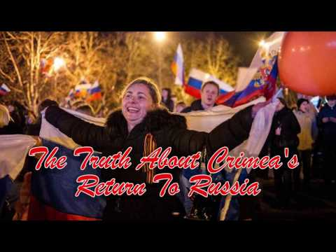 The Truth About Crimea Returning to Russia
