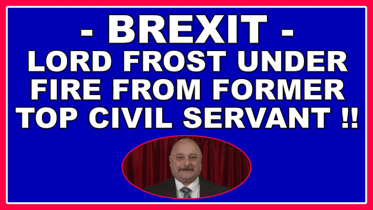Brexit: former top civil servant blames the UK for Northern Ireland protocol problems! (4k)