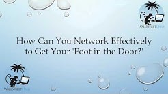 "How Can You Network Effectively to Get Your ""Foot in the Door?"""
