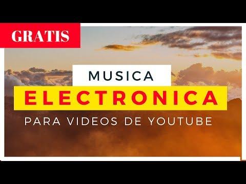 Musica Electronica de Fondo para Videos de YouTube Gratis